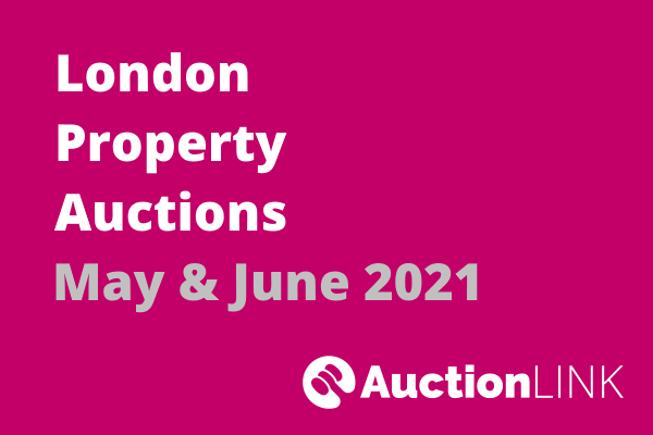 London Property Auctions in May and June 2021