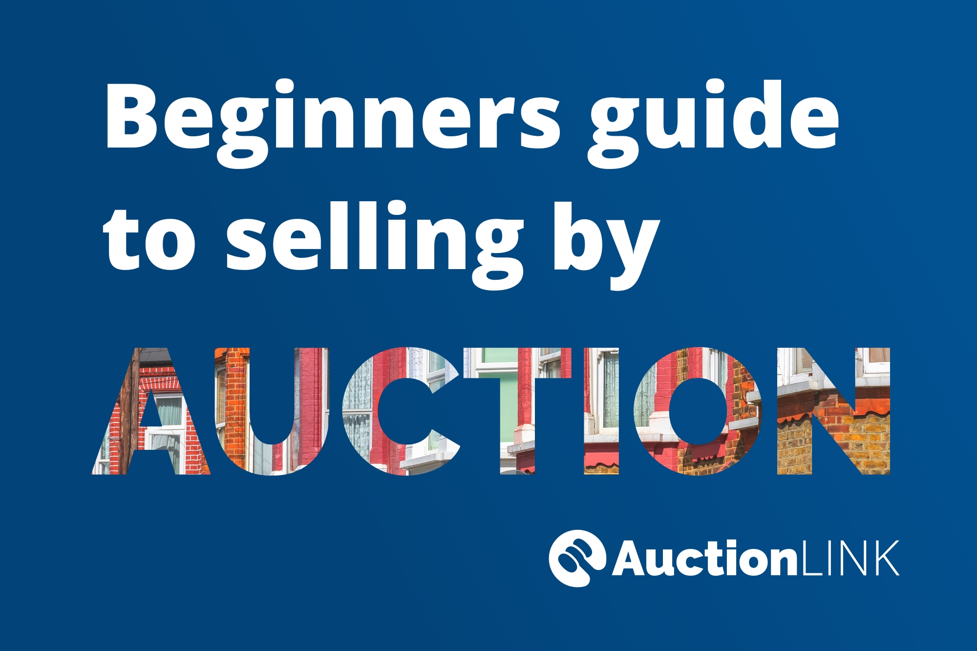 Beginners Guide to Selling a House by Auction